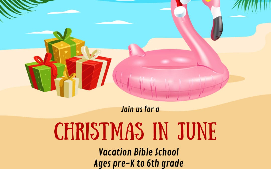Christmas in June VBS